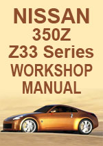 Nissan 350Z Z33 Series Workshop Service Manual