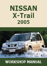 Nissan X-Trail 2005 Workshop Repair Manual